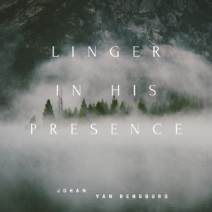 Linger In His Presence
